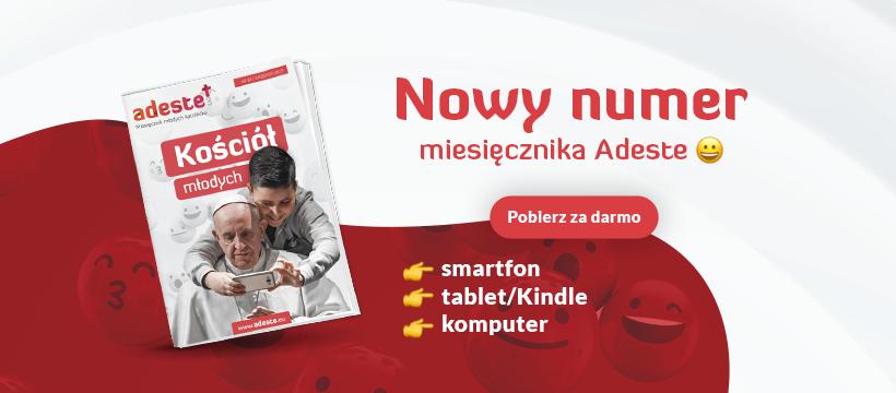 Nowy numer miesięcznika Adeste a w nim m.in. wywiad z członkami naszej Korporacji